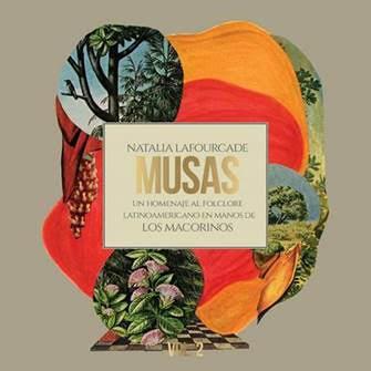NATALIA LAFOURCADE :: publica hoy MUSAS: Un Homenaje Al Folclore Latinoamericano VOL. 2 :: ¡Y AGOTA ENTRADAS PARA SUS CONCIERTOS DE MADRID Y BARCELONA!