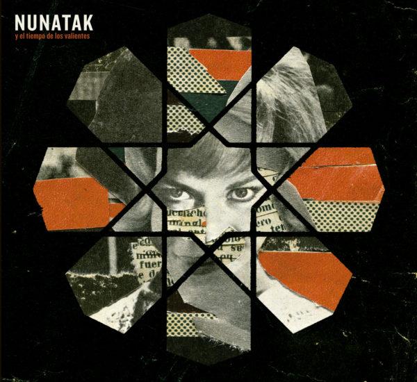 NUNATAK publica su nuevo disco NUNATAK Y EL TIEMPO DE LOS VALIENTES