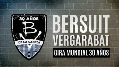 BERSUIT CELEBRAN 30 AÑOS DE CARRERA CON UNA GIRA DE 9 SHOWS EN ESPAÑA EN EL MES DE JUNIO.