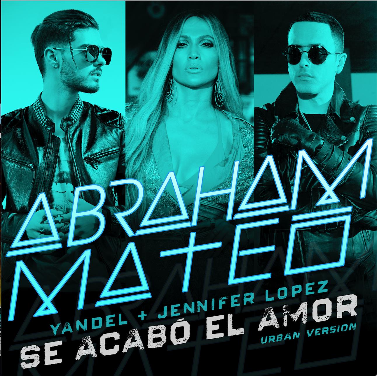 ABRAHAM MATEO ft. Jennifer Lopez & Yandel | #SeAcabóElAmor | 9 de Marzo